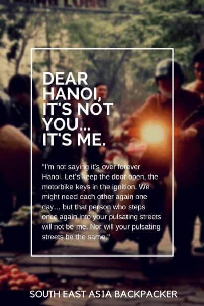 Dear Hanoi, It's not you... it's me.