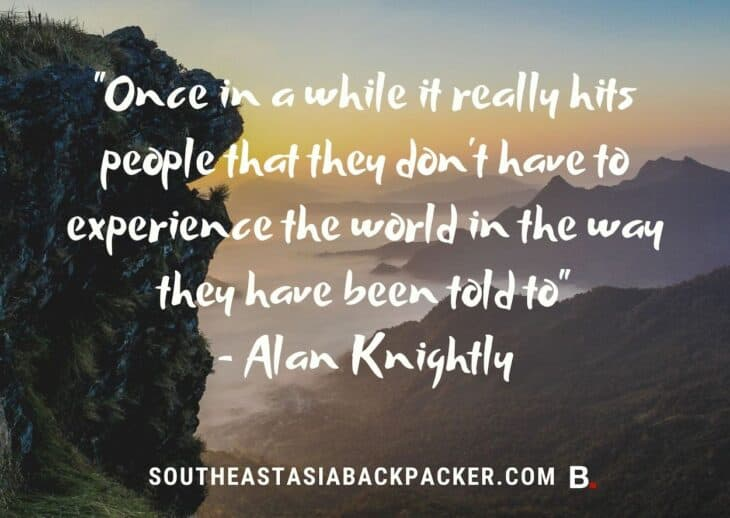 'Once in a while it really hits people that they don't have to experience the world in the way they have been told to' - Alan Knightly