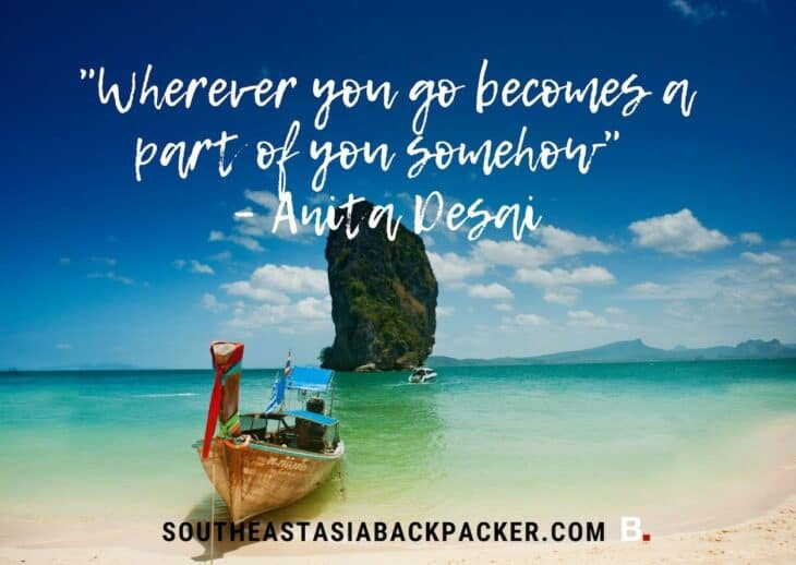'Wherever you go becomes a part of you somehow' - Anita Desai